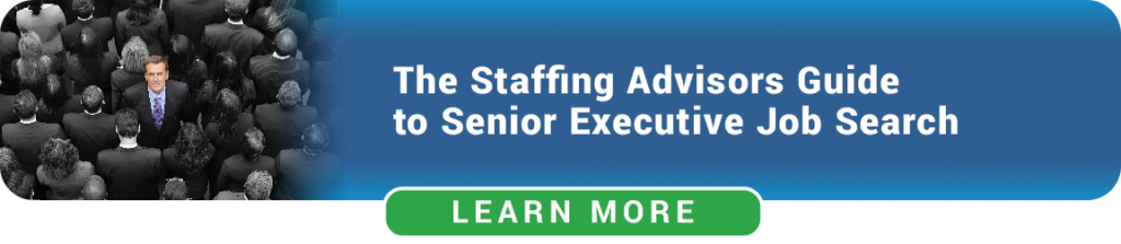 Senior Executive Guide To Job Search - Staffing Advisors